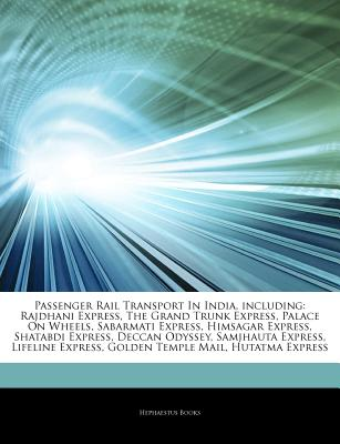 Hephaestus Books Articles on Passenger Rail Transport in India, Including: Rajdhani Express, the Grand Trunk Express, Palace on Wheels, Sabarmati at Sears.com