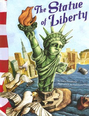 The Statue of Liberty By Firestone, Mary/ Skeens, Matthew (ILT)