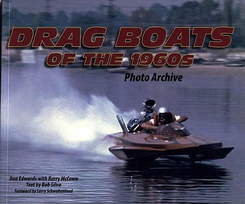 Dragboats of the 1960s By Edwards, Don/ Mccown, Barry/ Silva, Bob/ Schwabenland, Larry (FRW)